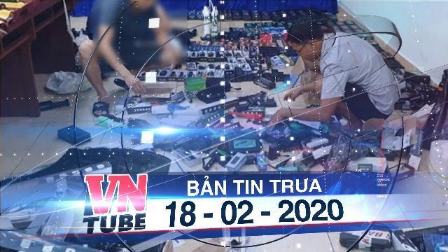 Bản tin VnTube trưa 18-02-2020: TP.HCM cảnh báo tình trạng mua bán vũ khí qua mạng