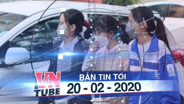 Bản tin VnTube tối 20-02-2020: TPHCM chính thức kiến nghị cho học sinh của TP và cả nước nghỉ hết tháng 3