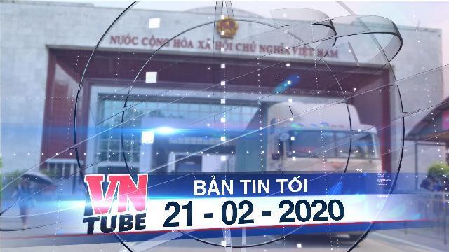 Bản tin VnTube tối 21-02-2020: Đắk Lắk: Cửa khẩu chính xuất nông sản đã mở