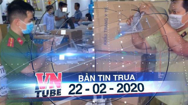 Bản tin VnTube trưa 22-02-2020: Đề xuất chuyển khẩu trang đang bị tạm giữ cho các trường học