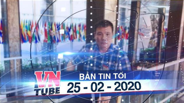 Bản tin VnTube tối 25-02-2020: Sẽ xét xử cựu nhà báo Trương Duy Nhất tại Hà Nội