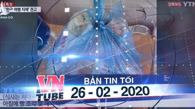 Bản tin VnTube tối 26-02-2020: Dân mạng phẫn nộ khi nhà đài Hàn Quốc chê khu cách ly Việt Nam
