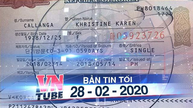 Bản tin VnTube tối 28-02-2020: Tạm ngừng miễn visa cho công dân Hàn Quốc từ ngày 29/2
