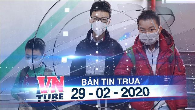Bản tin VnTube trưa 29-02-2020: 62 tỉnh, thành tiếp tục cho học sinh nghỉ học