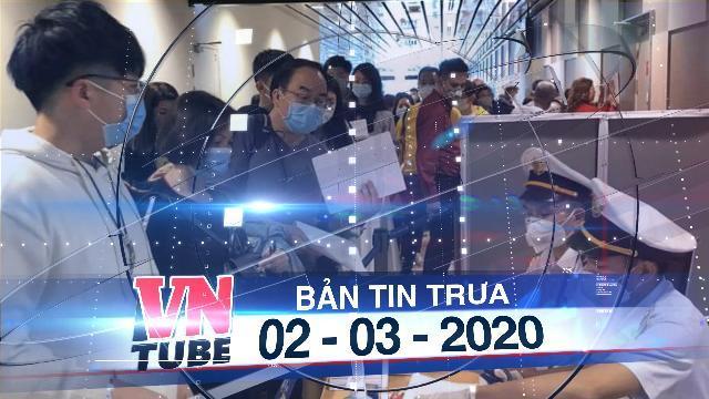 Bản tin VnTube trưa 02-03-2020: Khu cách ly gần sân bay Tân Sơn Nhất đã sẵn sàng