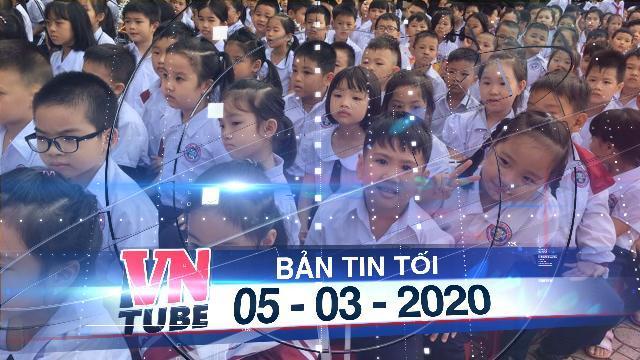 Bản tin VnTube tối 05-03-2020: Đã có tỉnh đầu tiên cho học sinh từ mầm non đến THCS đi học lại