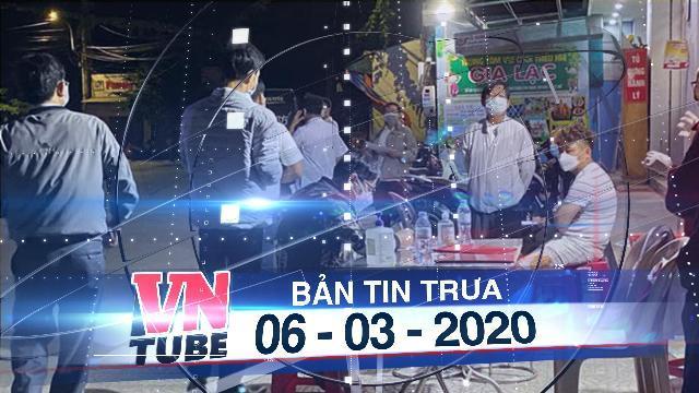 Bản tin VnTube trưa 06-03-2020: Xem xét trục xuất 4 người Trung Quốc sang Việt Nam trốn Covid-19