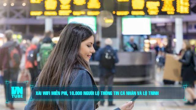Toàn cảnh an ninh mạng số 2 tháng 3: Sử dụng WiFi miễn phí, 10.000 người lộ thông tin cá nhân và lộ trình