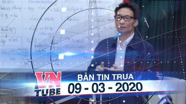 Bản tin VnTube trưa 09-03-2020: Sẽ tiến hành khai báo sức khoẻ toàn dân từ ngày 10/3