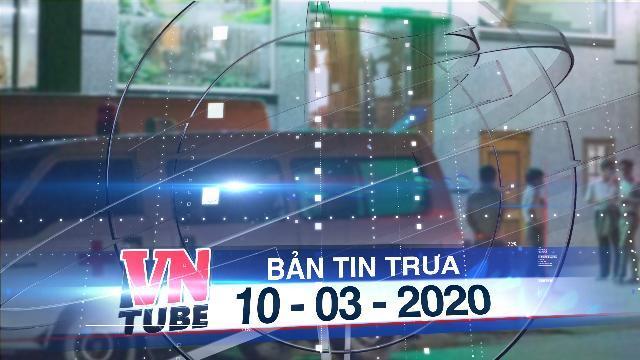 Bản tin VnTube trưa 10-03-2020: Chủ tịch HĐQT công ty điện gió 'tráo' cấp dưới đi cách ly thay