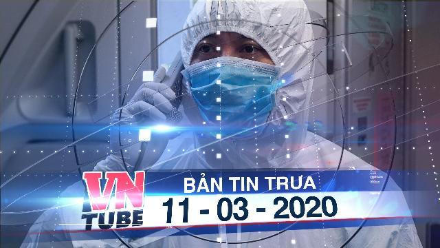 Bản tin VnTube trưa 11-03-2020: Chủ tịch công ty trốn cách ly 'xin lỗi nhân viên y tế'.