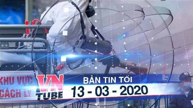Bản tin VnTube tối 13-03-2020: Phát hiện ca nhiễm Covid-19 thứ 45 ở Hà Nội