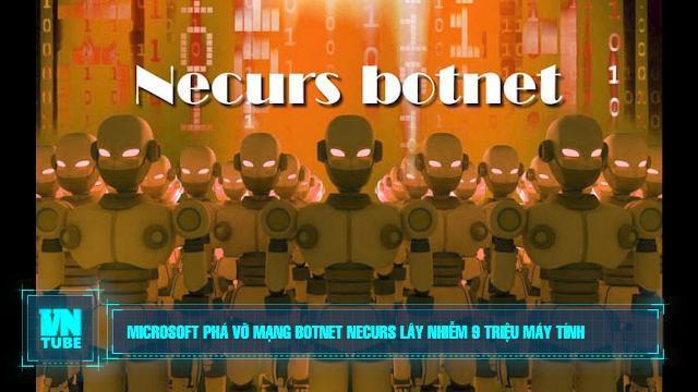 Toàn cảnh an ninh mạng số 3 tháng 3: Microsoft phá vỡ mạng botnet Necurs lây nhiễm 9 triệu máy tính