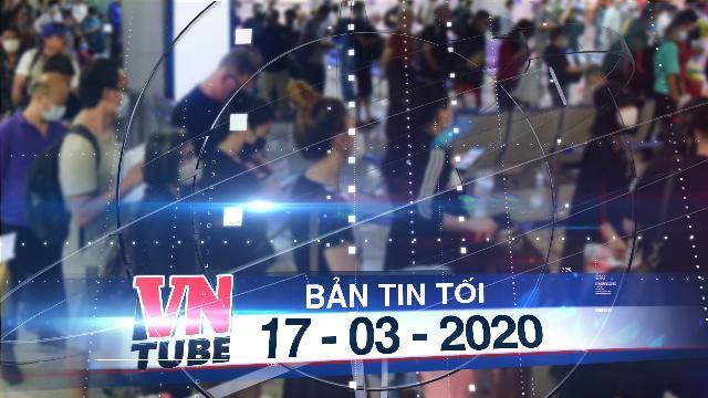Bản tin VnTube tối 17-03-2020: TP.HCM thông báo tìm người từng dự sự kiện tôn giáo tại Malaysia