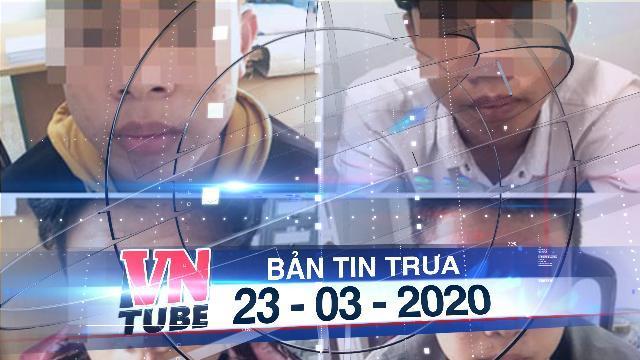 Bản tin VnTube trưa 23-03-2020: Thiếu nữ 15 tuổi tố bị nhóm bạn giở trò đồi bại