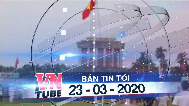 Bản tin VnTube tối 23-03-2020: Tạm dừng tổ chức lễ viếng Chủ tịch Hồ Chí Minh từ 23/3