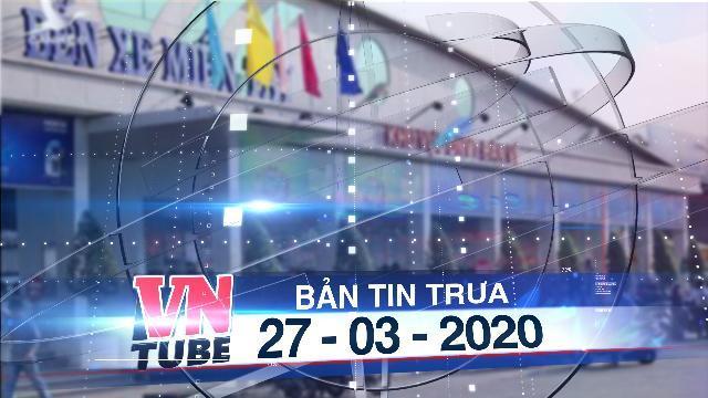 Bản tin VnTube trưa 27-03-2020: TP.HCM thảo luận việc dừng xe khách liên tỉnh