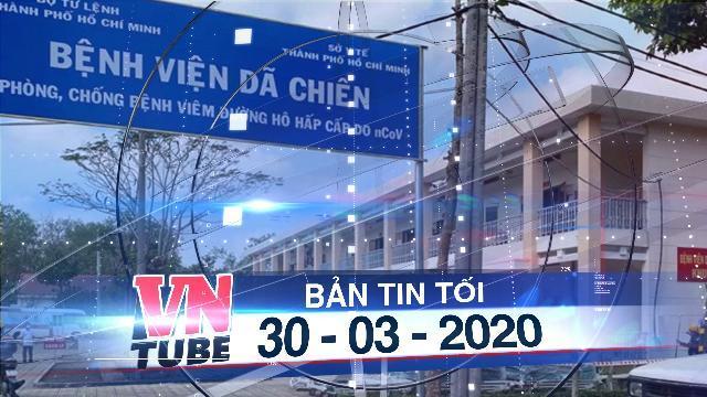 Bản tin VnTube tối 30-03-2020: Bác thông tin TP.HCM có 43.000 ca mắc COVID-19, 1.000 ca tử vong