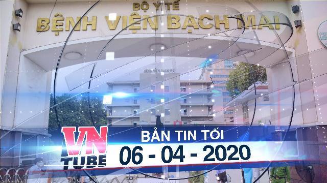 Bản tin VnTube tối 06-04-2020: Phát hiện ca mắc COVID-19 sau 23 ngày khám ở Bạch Mai
