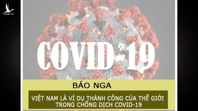 Báo Nga khen Việt Nam là ví dụ thành công của thế giới trong