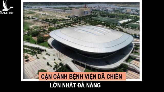 Cận cảnh bệnh viện dã chiến lớn nhất Đà Nẵng