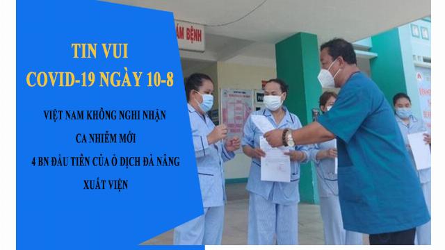 """Tin vui covid-19 ngày 10-8: Việt Nam không ghi nhận ca mới; 4 bệnh nhân đầu tiên ở """"tâm dịch"""" Đà Nẵng khỏi bệnh"""