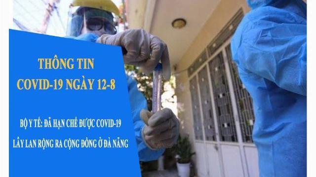 Thông tin Covid-19 ngày 12-8: Bộ Y tế: Đã hạn chế được COVID-19 lây lan rộng ra cộng đồng ở Đà Nẵng