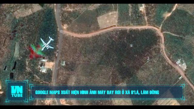 Google Maps xuất hiện hình ảnh máy bay rơi ở xã B'Lá, Lâm Đồng