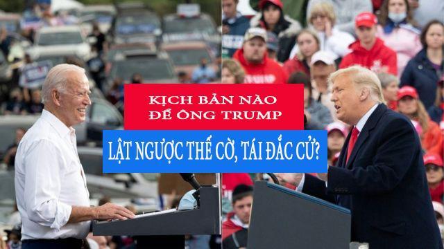 Kịch bản nào để ông Trump lật ngược thế cờ tái đắc cử?