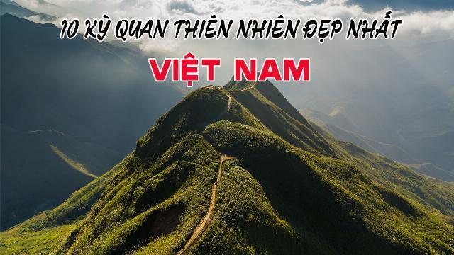 10 kì quan thiên nhiên đẹp nhất Việt Nam