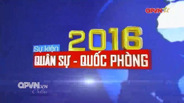 Sự kiện Quân sự Quốc phòng Việt Nam nổi bật 2016