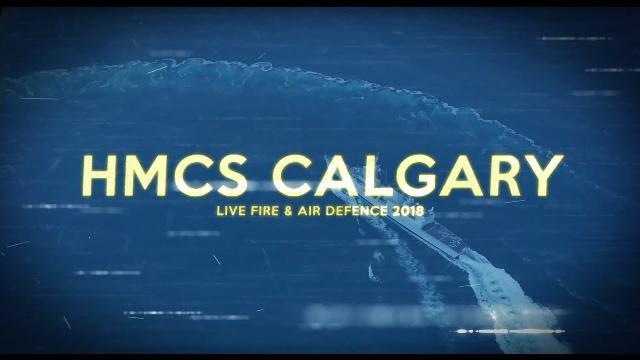 HMCS Calgary: Live Fire & Air Defence 2018