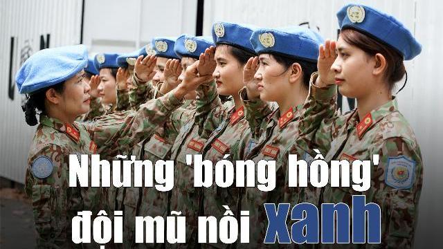 """10 """"bóng hồng"""" Quân Y Việt Nam đi Châu Phi gìn giữ hòa bình"""