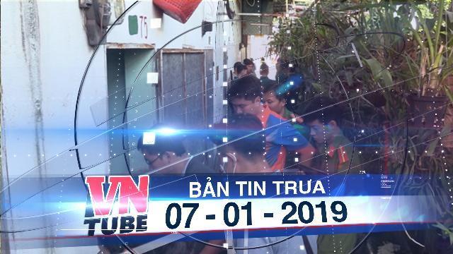 Bản tin VnTube trưa 07-01-2019: Bình Dương: Phát hiện đôi nam nữ chết trong phòng trọ khóa trái