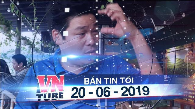 Bản tin VnTube tối 20-06-2019: Người gọi giang hồ bao vây ôtô chở công an ở Đồng Nai bị bắt
