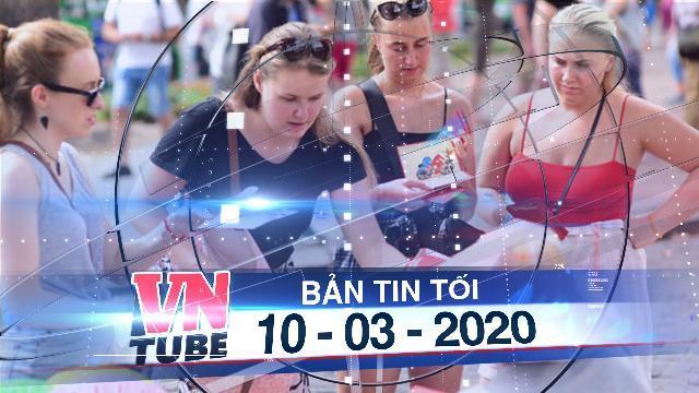 Bản tin VnTube tối 10-03-2020: Việt Nam tạm ngưng miễn visa cho 8 nước châu Âu