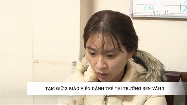 Công an phường tạm giữ 2 giáo viên đánh trẻ tại trường Sen Vàng