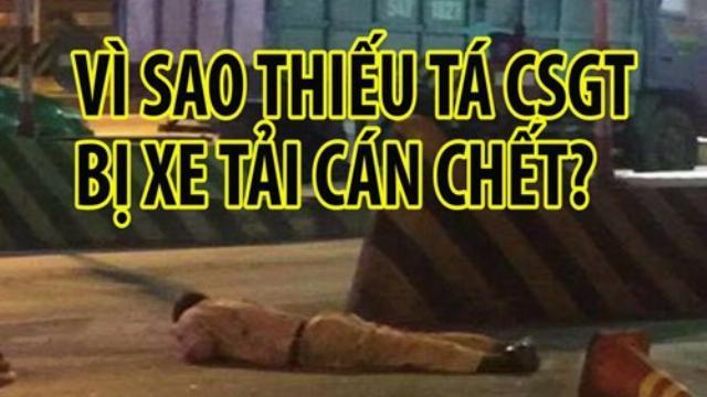 Nguyên nhân thiếu tá CSGT chết dưới gầm xe tải gần cầu Đồng Nai