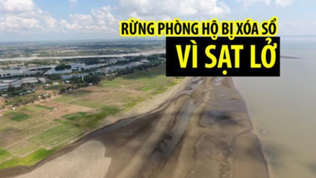 Sạt lở dữ dội xóa sổ nhiều vùng đất ở Đồng Bằng Sông Cửu Long
