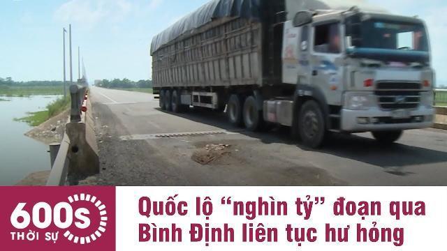 Quốc lộ nghìn tỷ đoạn qua Bình Định liên tục hư hỏng